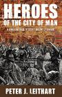 Heroes of the City of Man: A Christian Guide to Select Ancient Literature Cover Image