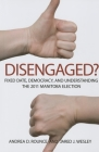 Disengaged?: Fixed Date, Democracy, and Understanding the 2011 Manitoba Election Cover Image