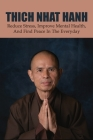 Thich Nhat Hanh: Reduce Stress, Improve Mental Health, and Find Peace in the Everyday: Thich Nhat Hanh Cover Image