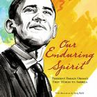 Our Enduring Spirit: President Barack Obama's First Words to America Cover Image