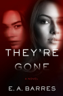They're Gone: A Novel Cover Image
