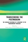 Transcending the Postmodern: The Singular Response of Literature to the Transmodern Paradigm (Routledge Studies in Contemporary Literature) Cover Image