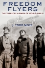 Freedom Flyers: The Tuskegee Airmen of World War II (Oxford Oral History) Cover Image