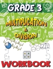 Grade 3 Multiplication and Division Workbook: Multiplication and Division Worksheets for 3rd Grade, Easy and Fun Math Activities, Build the Best Possi Cover Image