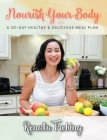 Nourish Your Body: A 30 Day Healthy & Delicious Meal Plan Cover Image
