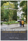 The Battles of Germantown: Effective Public History in America (History and the Public) Cover Image