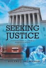 Seeking Justice: Courtroom Drama in a Medical Malpractice Setting Cover Image