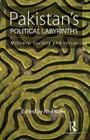 Pakistan's Political Labyrinths: Military, Society and Terror Cover Image
