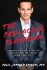 The Pro-Aging Playbook: Embracing a Lifestyle of Beauty and Wellness Inside and Out Cover Image