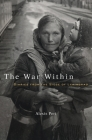 The War Within: Diaries from the Siege of Leningrad Cover Image