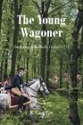 The Young Wagoner: Surviving Braddock's Defeat 1755 Cover Image