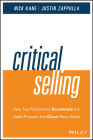 Critical Selling: How Top Performers Accelerate the Sales Process and Close More Deals Cover Image