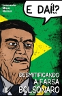 E daí!? Desmitificando a farsa Bolsonaro Cover Image
