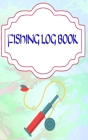 Fishing Log Book: Fishing Logbook Has Evolved Cover Matte Size 5 X 8 INCH - Weather - Kids # Notes 110 Page Very Fast Print. Cover Image