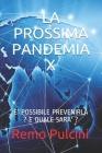 La Prossima Pandemia X: E' Possibile Prevenirla ? E Quale Sara' ? Cover Image