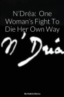 N' Dréa: One Woman's Fight to Die Her Own Way Cover Image