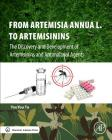 From Artemisia Annua L. to Artemisinins: The Discovery and Development of Artemisinins and Antimalarial Agents Cover Image