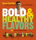 Bold & Healthy Flavors: 450 Recipes from Around the World Cover Image