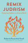 Remix Judaism: Preserving Tradition in a Diverse World Cover Image