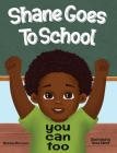 Shane Goes To School: You Can Too Cover Image
