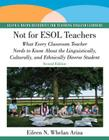 Not for ESOL Teachers: What Every Classroom Teacher Needs to Know about the Linguistically, Culturally, and Ethnically Diverse Student Cover Image