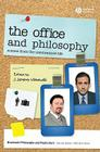 The Office and Philosophy: Scenes from the Unexamined Life (Blackwell Philosophy & Pop Culture) Cover Image