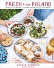 Fresh from Poland: New Vegetarian Cooking from the Old Country Cover Image