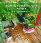 Starting Your First Patio Garden: A Coffee Table Book Cover Image