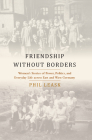Friendship Without Borders: Women's Stories of Power, Politics, and Everyday Life Across East and West Germany Cover Image