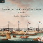 Images of the Canton Factories 1760–1822: Reading History in Art Cover Image