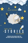 Night-time Stories for Children: A Beautiful Collection of Short Fun and Fantasy Bedtime Stories for All Ages Cover Image