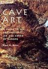 Cave Art: A Guide to the Decorated Ice Age Caves of Europe Cover Image