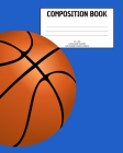 Composition Book: Basketball; college ruled; 100 sheets/200 pages; 8