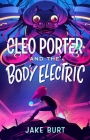 Cleo Porter and the Body Electric Cover Image