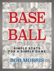 Base Ball: Simple Stats for a Simple Game Cover Image
