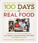 100 Days of Real Food: How We Did It, What We Learned, and 100 Easy, Wholesome Recipes Your Family Will Love (100 Days of Real Food series) Cover Image