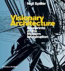 Visionary Architecture: Blueprints of the Modern Imagination Cover Image