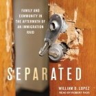 Separated Lib/E: Family and Community in the Aftermath of an Immigration Raid Cover Image