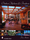 Outdoor Kitchens & Fireplaces (Schiffer Books) Cover Image
