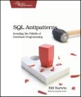 SQL Antipatterns: Avoiding the Pitfalls of Database Programming (Pragmatic Programmers) Cover Image