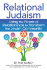 Relational Judaism: Using the Power of Relationships to Transform the Jewish Community Cover Image
