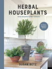 Herbal Houseplants: Grow beautiful herbs - indoors! For flavor, fragrance, and fun Cover Image