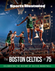 Sports Illustrated The Boston Celtics at 75 Cover Image