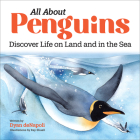 All about Penguins: Discover Life on Land and in the Sea Cover Image