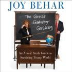 The Great Gasbag: An A-To-Z Study Guide to Surviving Trump World Cover Image