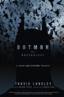 Batman and Psychology: A Dark and Stormy Knight Cover Image