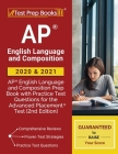 AP English Language and Composition 2020 and 2021: AP English Language and Composition Prep Book with Practice Test Questions for the Advanced Placeme Cover Image