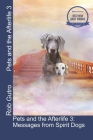 Pets and the Afterlife 3: Messages from Spirit Dogs Cover Image