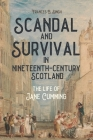 Scandal and Survival in Nineteenth-Century Scotland: The Life of Jane Cumming Cover Image