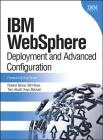 IBM Websphere: Deployment and Advanced Configuration (Paperback) (IBM Press) Cover Image